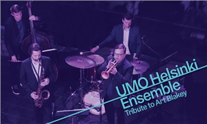 Link to event UMO Helsinki Ensemble - Tribute to Art Blakey – Online concert